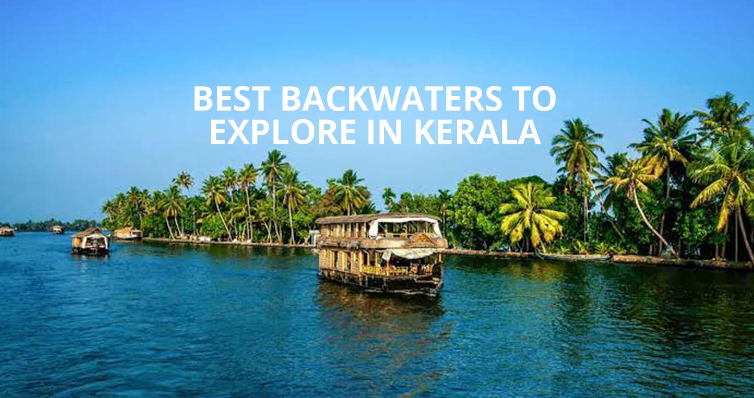 Best Backwaters to Explore in Kerala